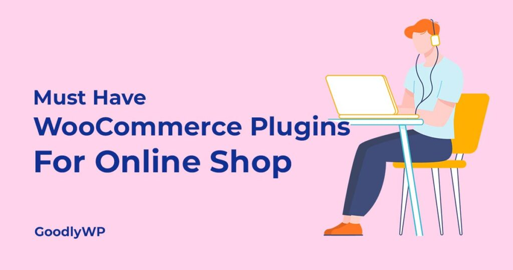 Must have WooCommerce plugins for online shop