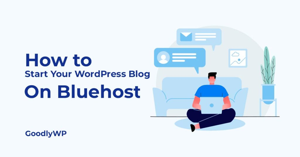 How to Start your WordPress Blog On Bluehost